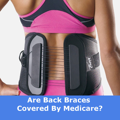 5da409763d Are Back Braces Covered By Medicare? - CSA Medical Supply Blog